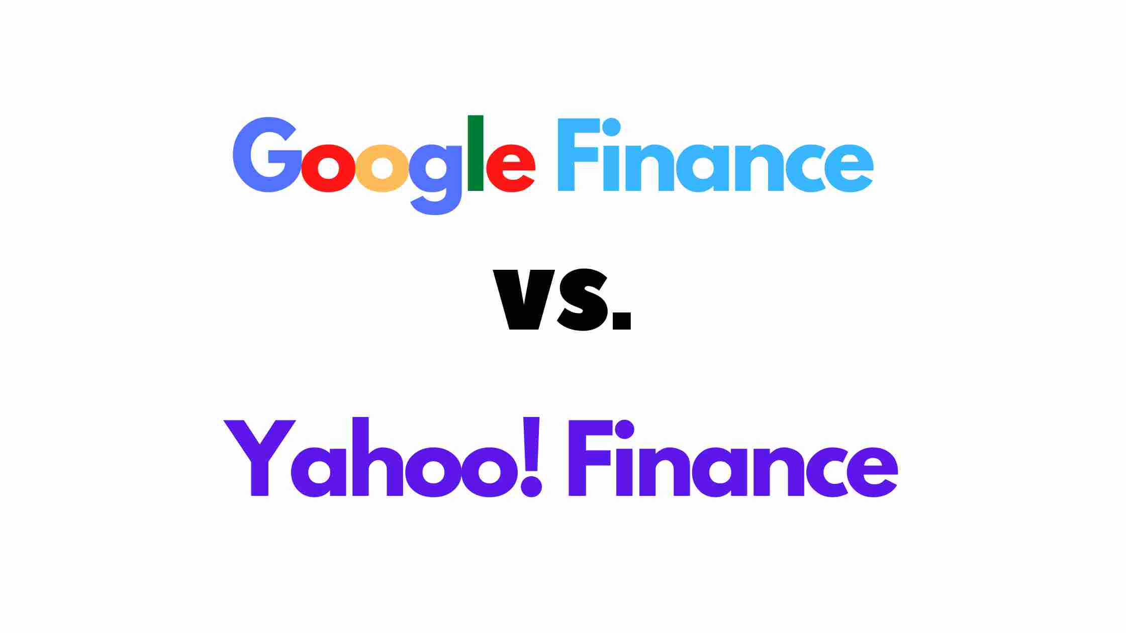 Which One To Pick Yahoo! Finance Or Google Finance?