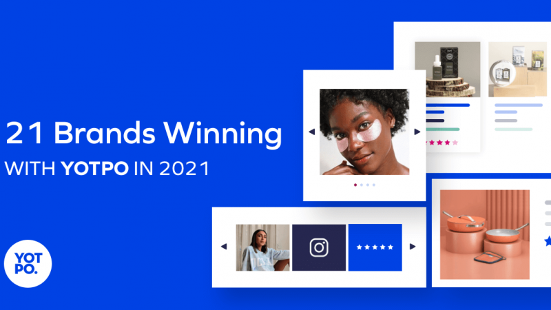 Yotpo Reveals 21 Brands That Are Winning The 2021